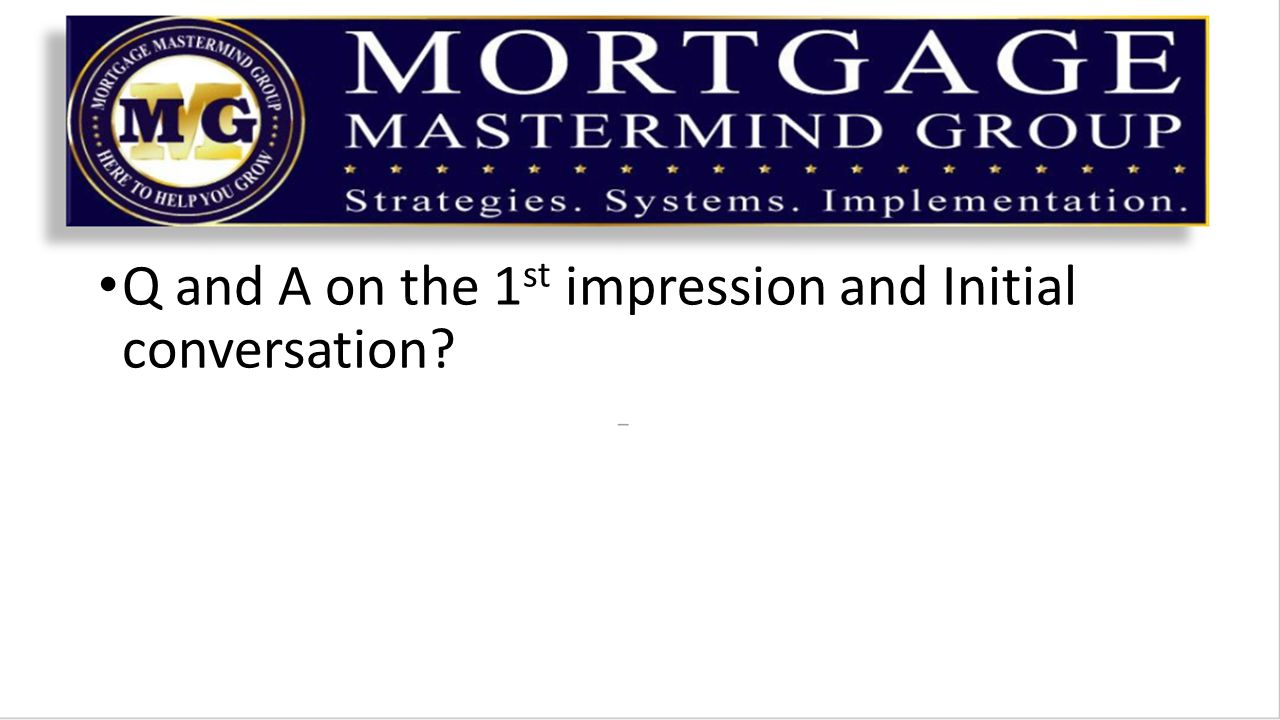 Q and A on the 1 st impression and Initial conversation