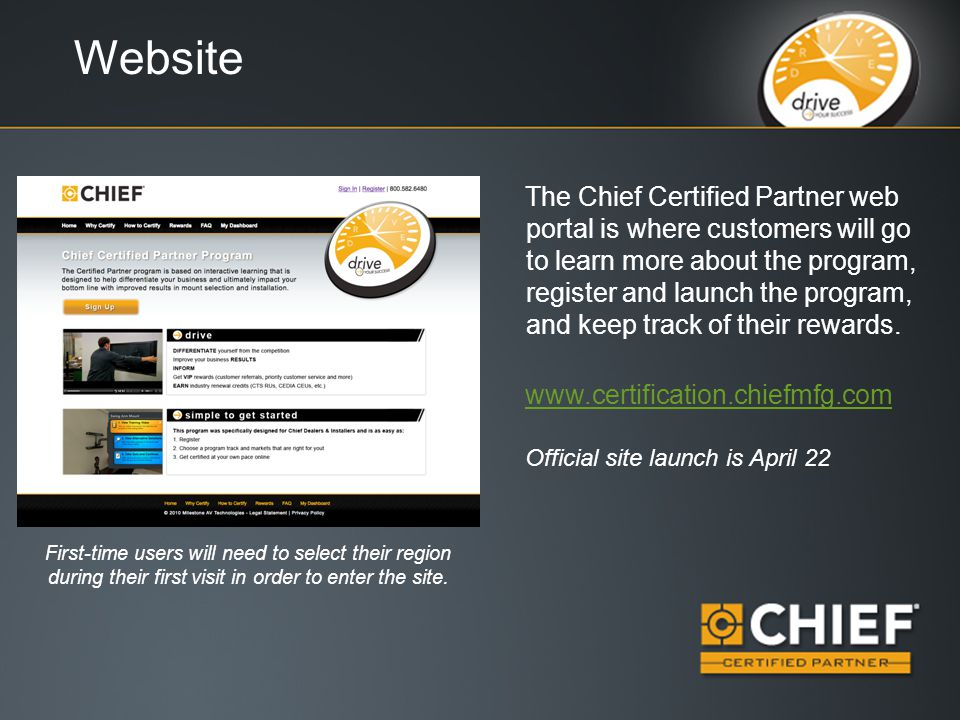 Website The Chief Certified Partner web portal is where customers will go to learn more about the program, register and launch the program, and keep track of their rewards.