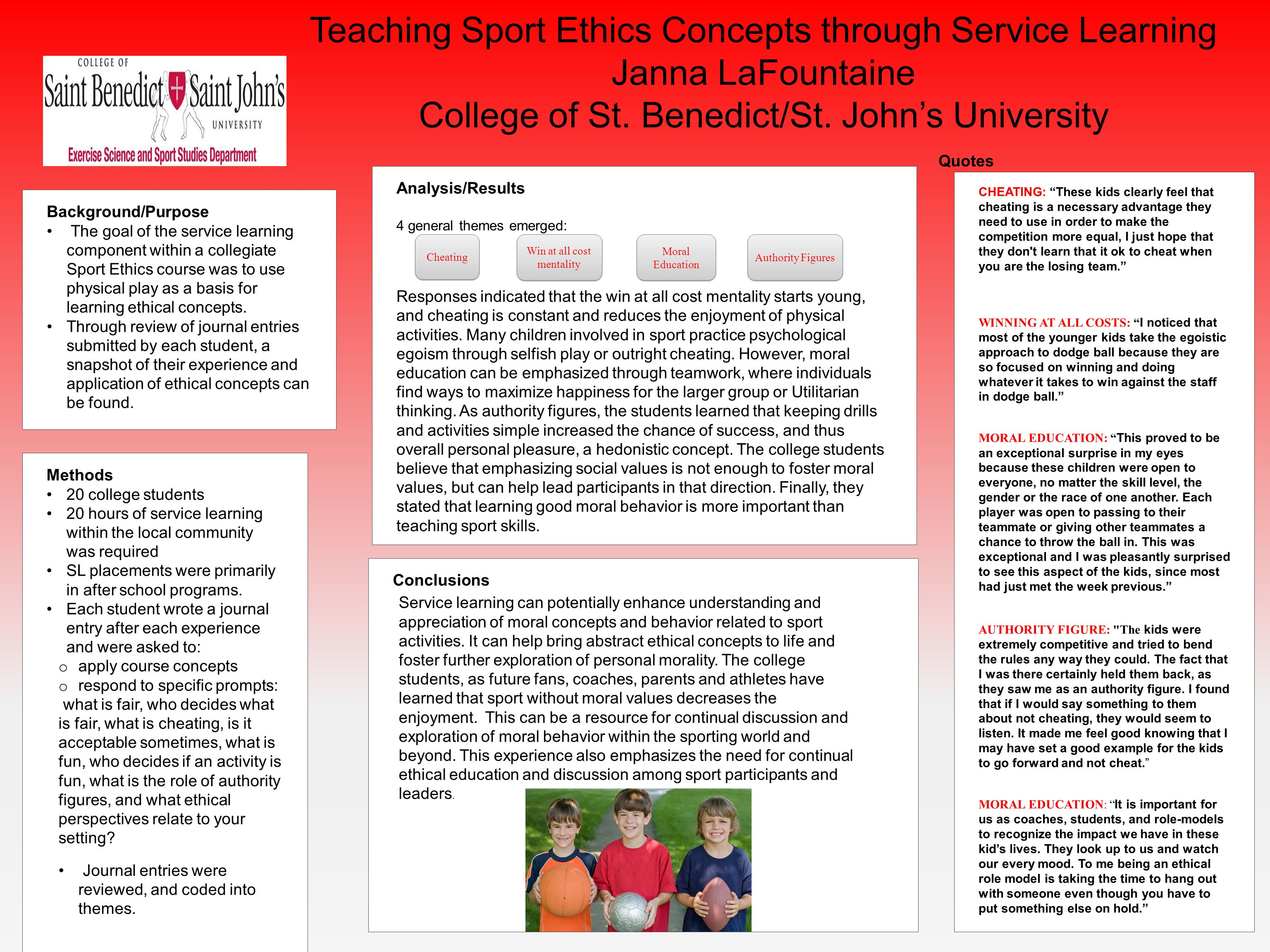 Background/Purpose The goal of the service learning component within a collegiate Sport Ethics course was to use physical play as a basis for learning ethical concepts.