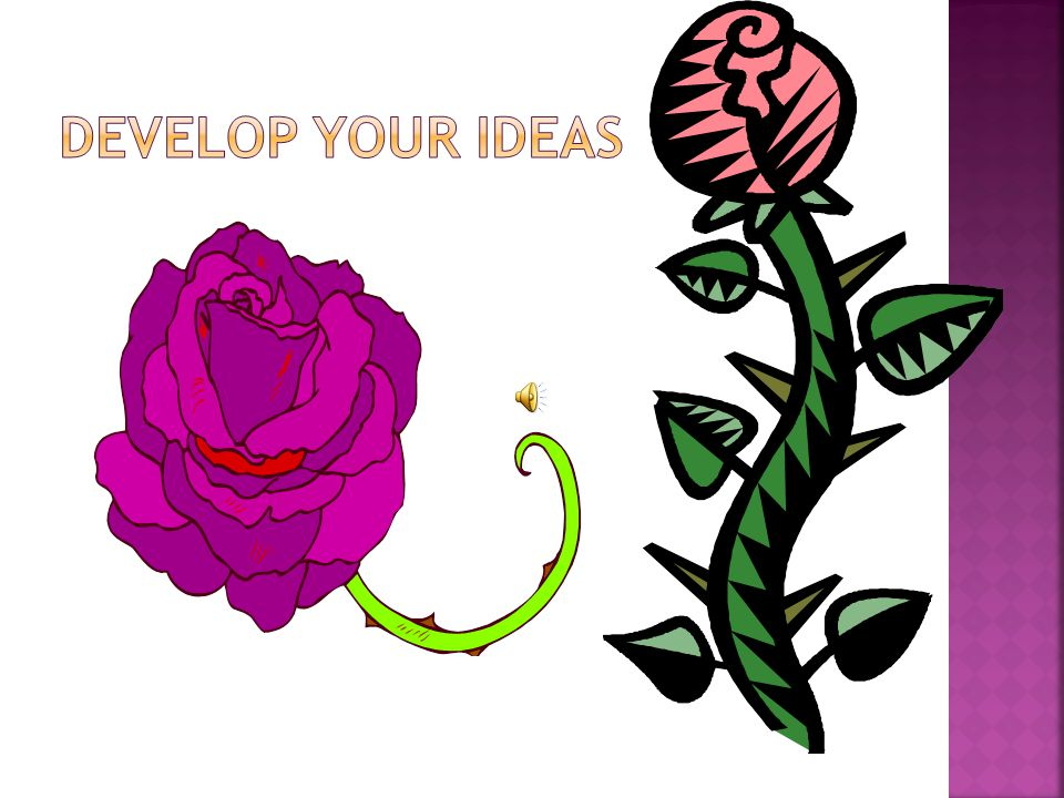  THINK OF FRESH IDEAS!  TAKE YOUR IDEAS AND DEVELOP WITH DETAILS!  BALANCE YOUR WRITING BY DEVELOPING YOUR IDEAS EQUALLY IN YOUR PAPER!  STAY ON Y