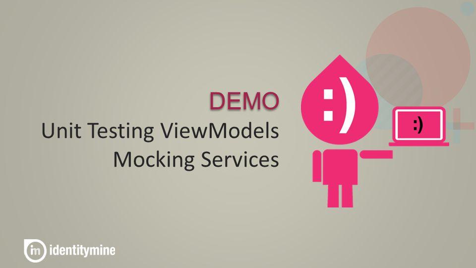 DEMO Unit Testing ViewModels Mocking Services