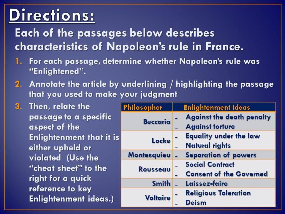 Students will be able to describe France during the rule of Napoleon by  Analyzing the themes in a series of historical paintings  Examining how to construct a basic argument, and  Evaluating documents for Enlightenment ideas