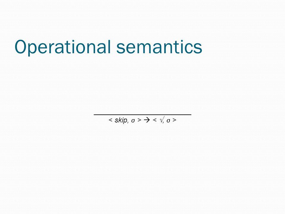 Operational semantics _________________________ 