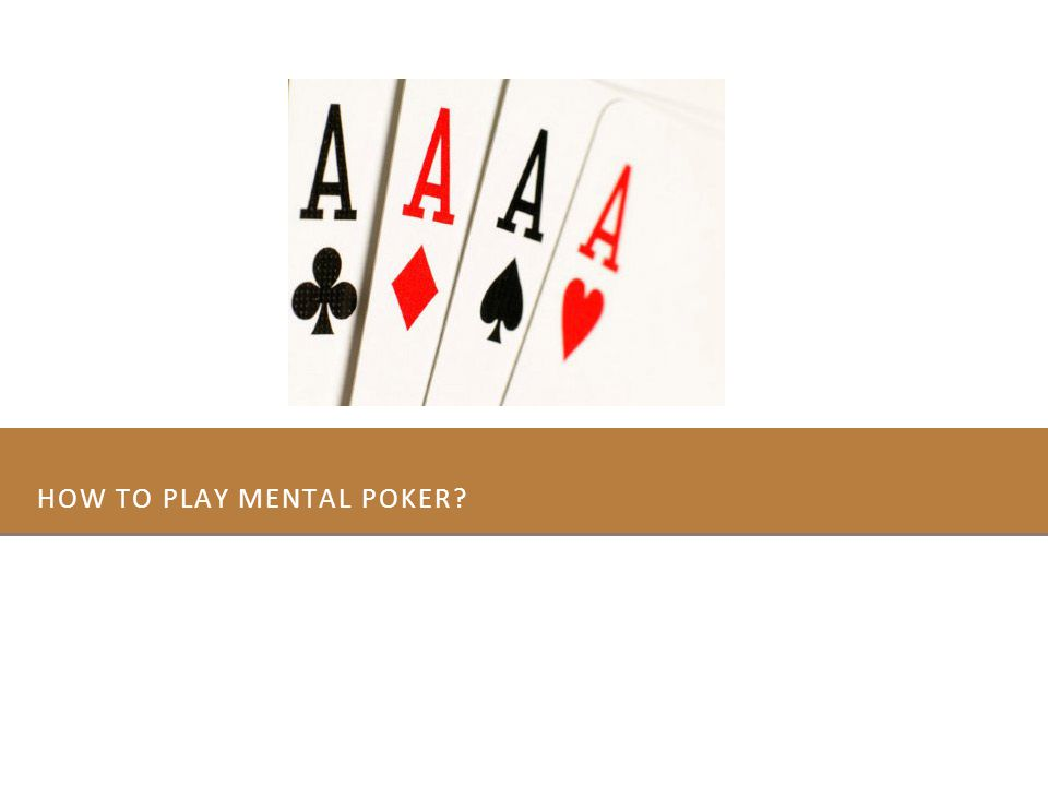 HOW TO PLAY MENTAL POKER