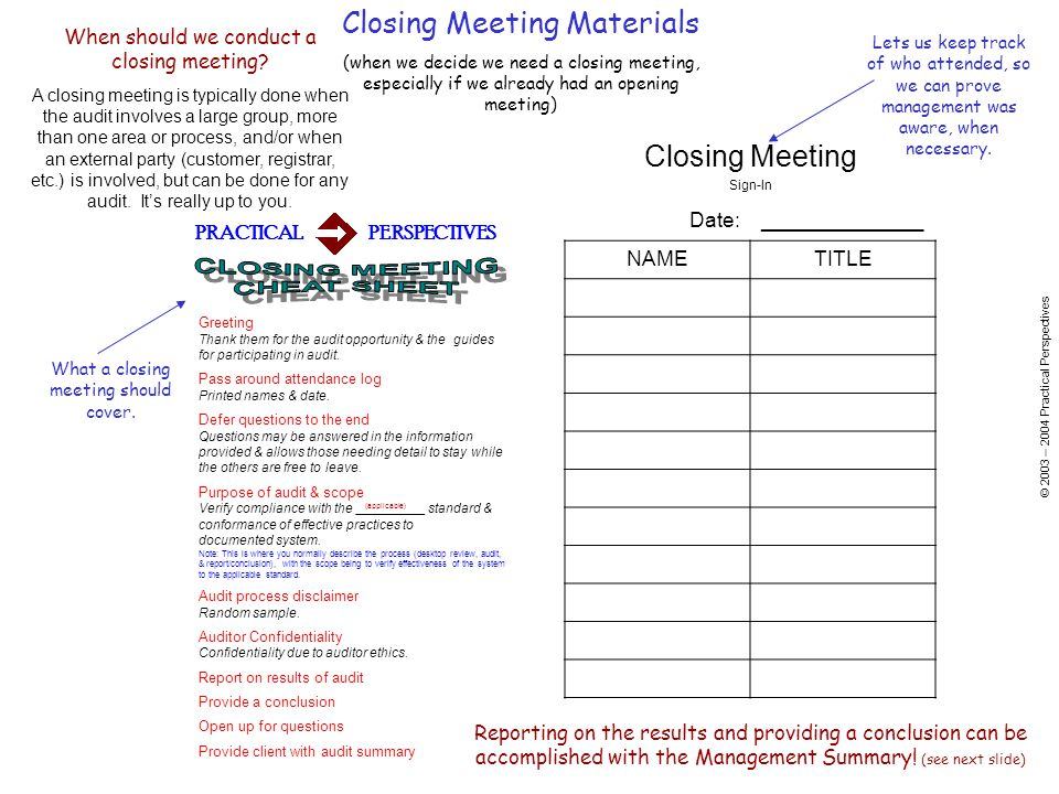 © 2003 – 2004 Practical Perspectives When should we conduct a closing meeting.