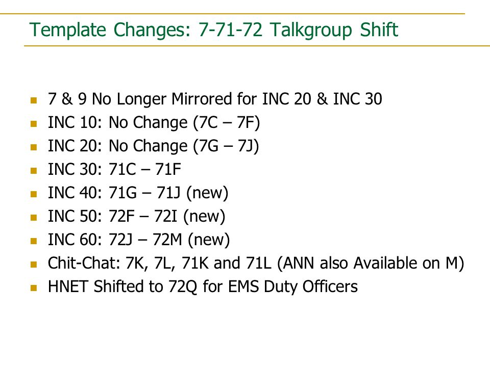 7 & 9 No Longer Mirrored for INC 20 & INC 30 INC 10: No Change (7C – 7F) INC 20: No Change (7G – 7J) INC 30: 71C – 71F INC 40: 71G – 71J (new) INC 50: