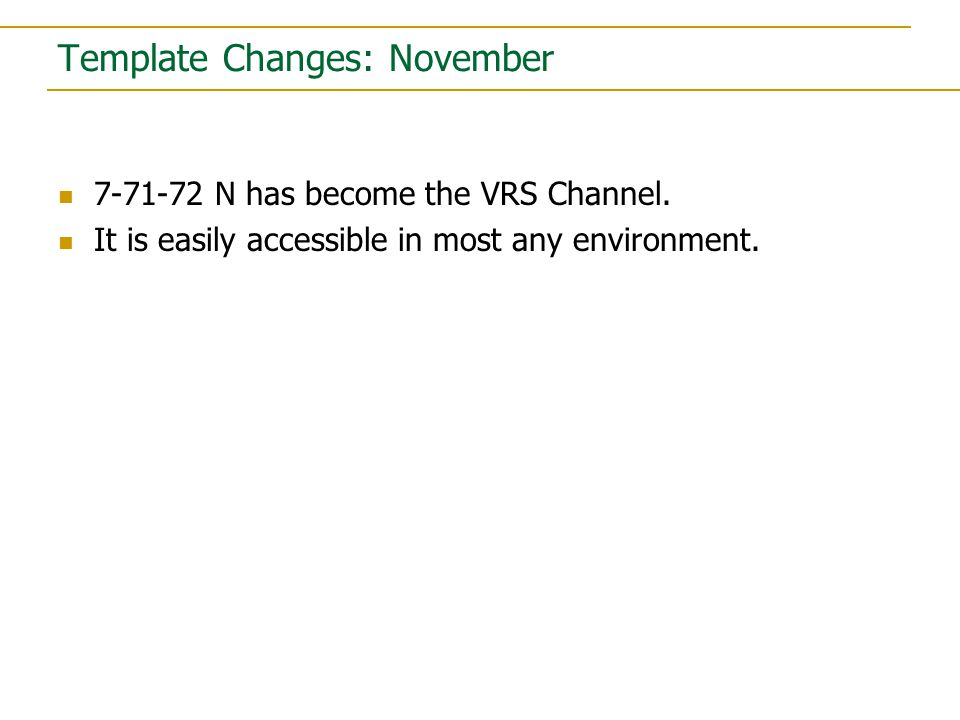 7-71-72 N has become the VRS Channel. It is easily accessible in most any environment.