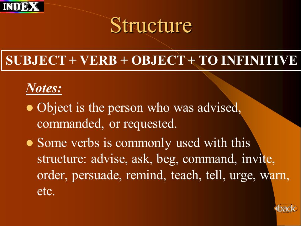 Structure Notes: Object is the person who was advised, commanded, or requested.