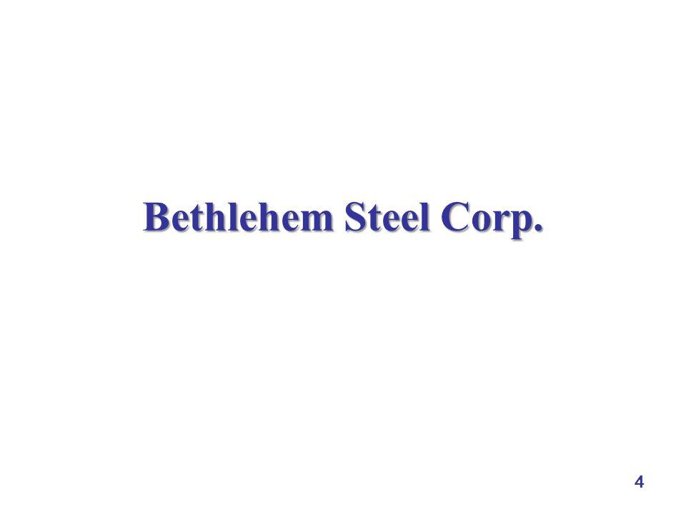 4 Bethlehem Steel Corp.