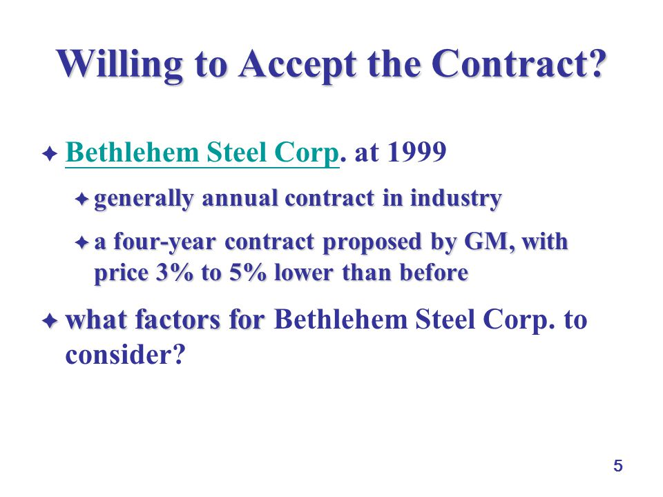5 Willing to Accept the Contract.  Bethlehem Steel Corp.