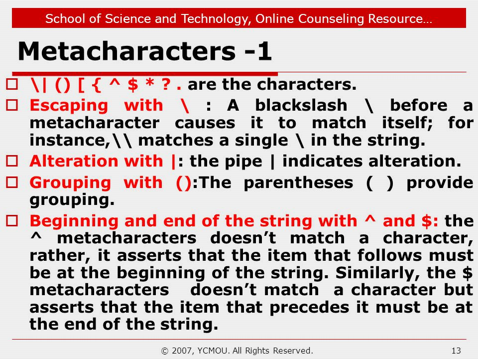 School of Science and Technology, Online Counseling Resource… Metacharacters -1  \| () [ { ^ $ * ?.