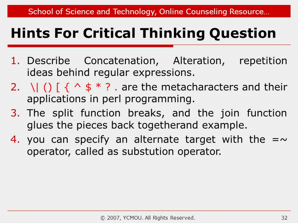School of Science and Technology, Online Counseling Resource… Hints For Critical Thinking Question 1.Describe Concatenation, Alteration, repetition ideas behind regular expressions.