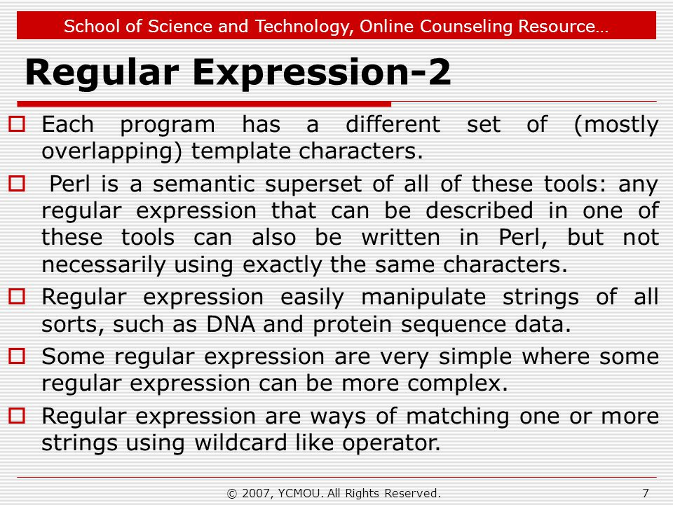 School of Science and Technology, Online Counseling Resource… Regular Expression-2  Each program has a different set of (mostly overlapping) template characters.