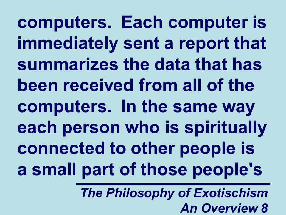 The Philosophy of Exotischism An Overview 49 evil whenever they try to escape from their spiritual slavery.