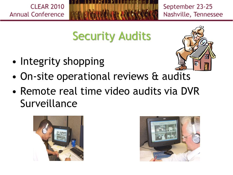 Integrity shopping On-site operational reviews & audits Remote real time video audits via DVR Surveillance Security Audits