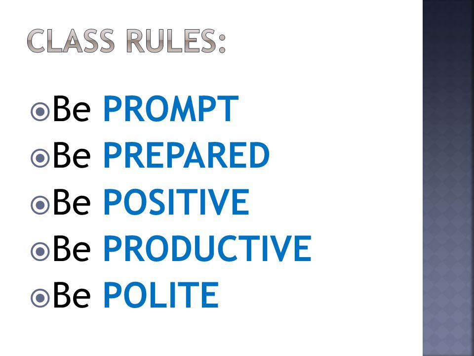  Be PROMPT  Be PREPARED  Be POSITIVE  Be PRODUCTIVE  Be POLITE