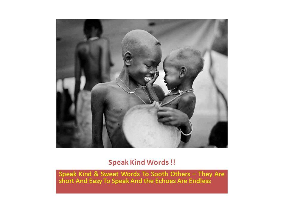 Speak Kind Words !.