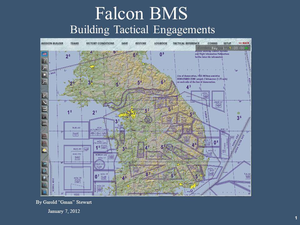"1 Falcon BMS Building Tactical Engagements By Garold ""Gman"" Stewart January 7, 2012"