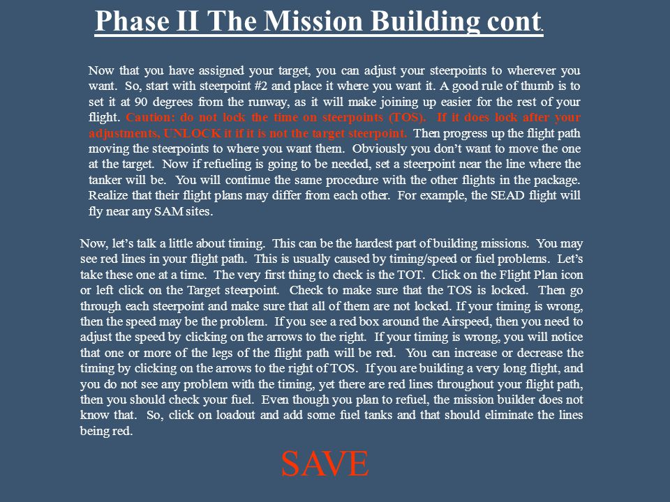 Phase II The Mission Building cont. Now that you have assigned your target, you can adjust your steerpoints to wherever you want. So, start with steer