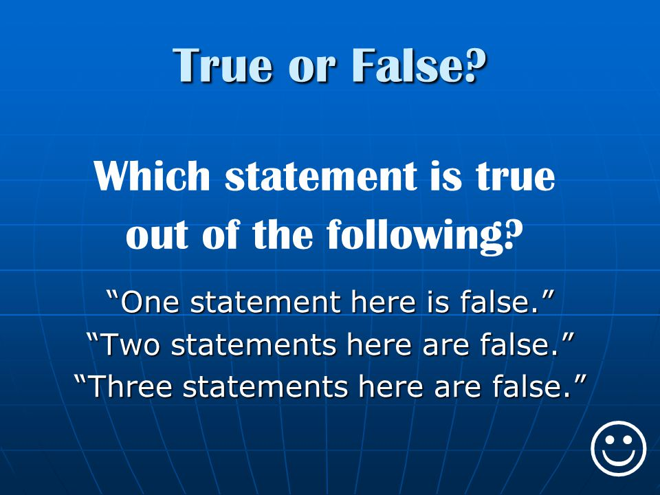 True or False.Which statement is true out of the following.