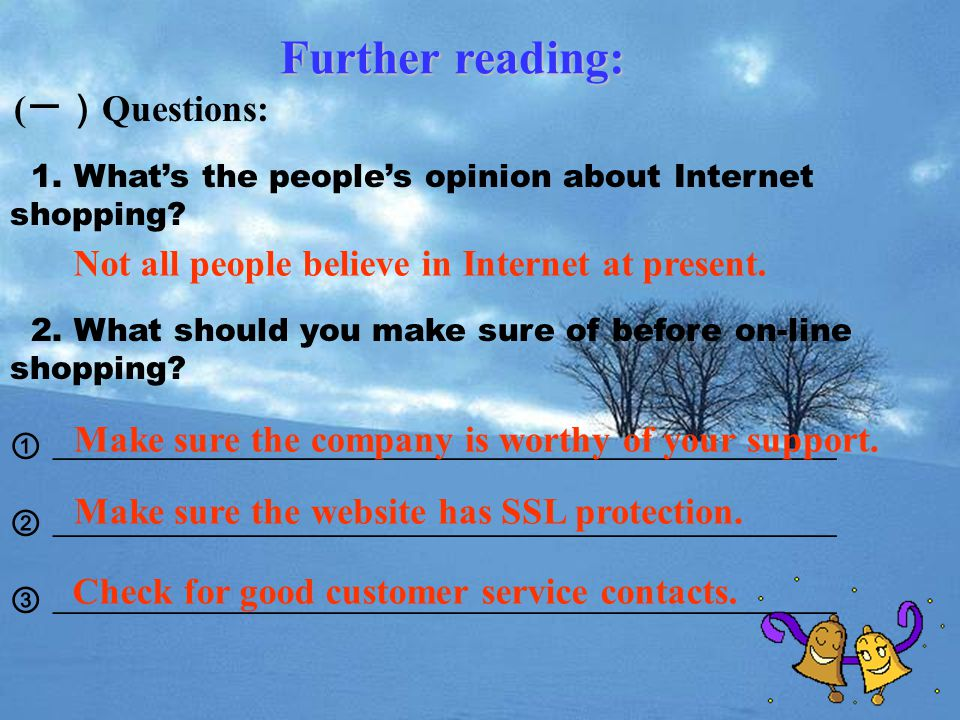 Further reading: ( 一) Questions: 1.What's the people's opinion about Internet shopping.