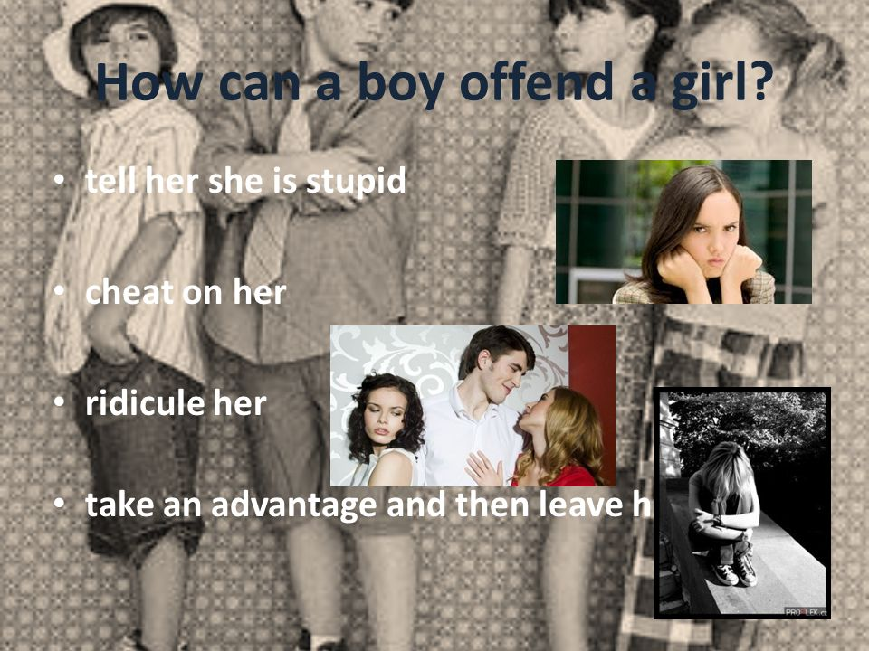 How can a boy offend a girl.