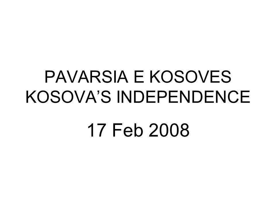 PAVARSIA E KOSOVES KOSOVA'S INDEPENDENCE 17 Feb 2008