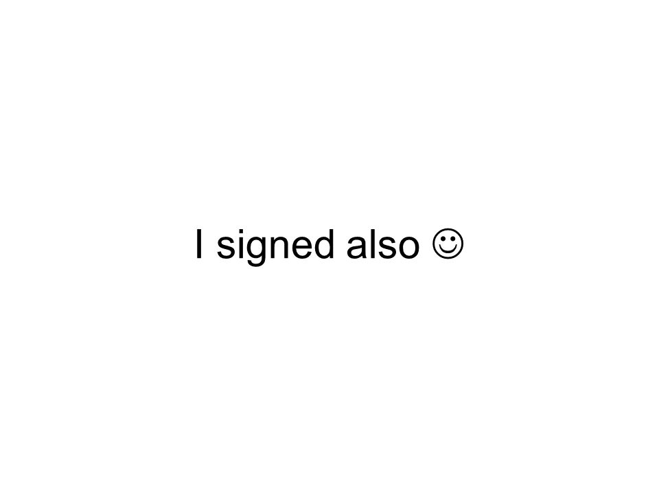 I signed also
