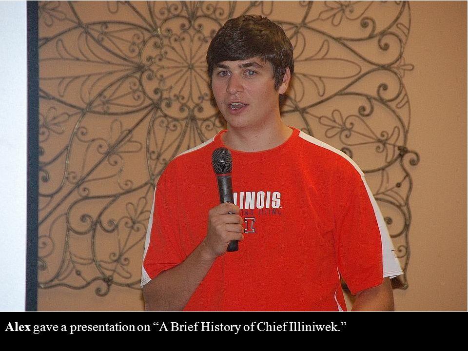Program – Sam McGrew introduced our speaker, Alex Dosier, the 2010 Chief Illiniwek XXXVIII.
