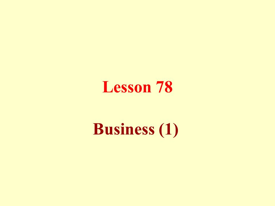 Lesson 78 Business (1)