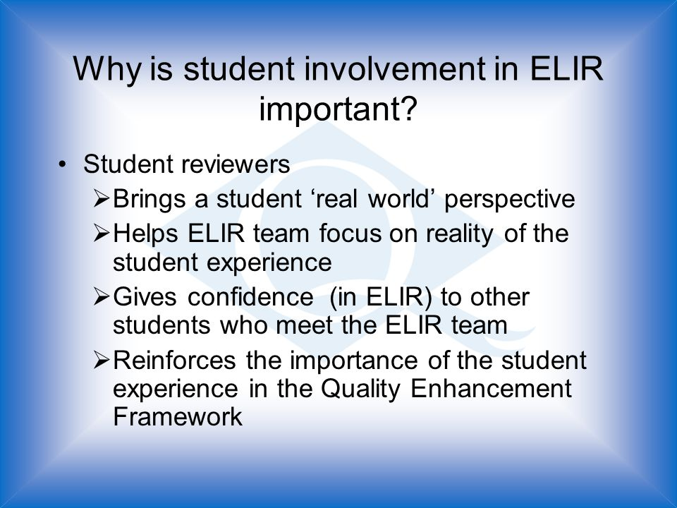 Why is student involvement in ELIR important.