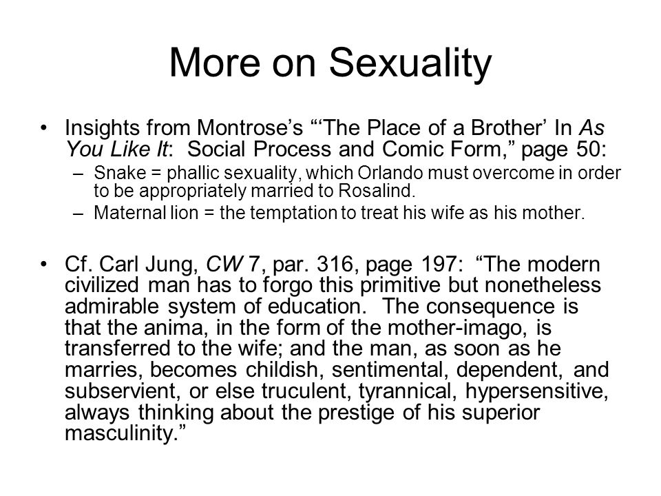 "More on Sexuality Insights from Montrose's ""'The Place of a Brother' In As You Like It: Social Process and Comic Form,"" page 50: –Snake = phallic sexu"