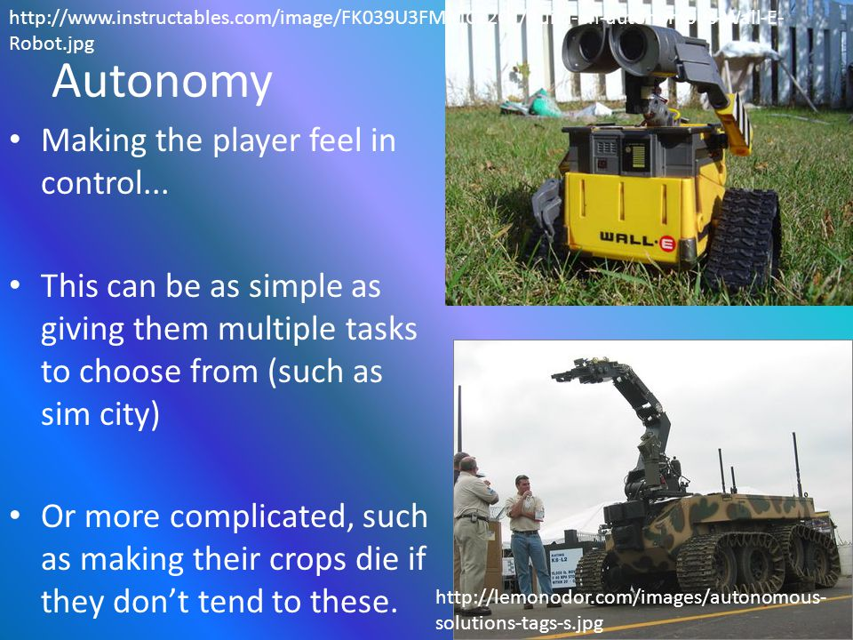 Autonomy Making the player feel in control...