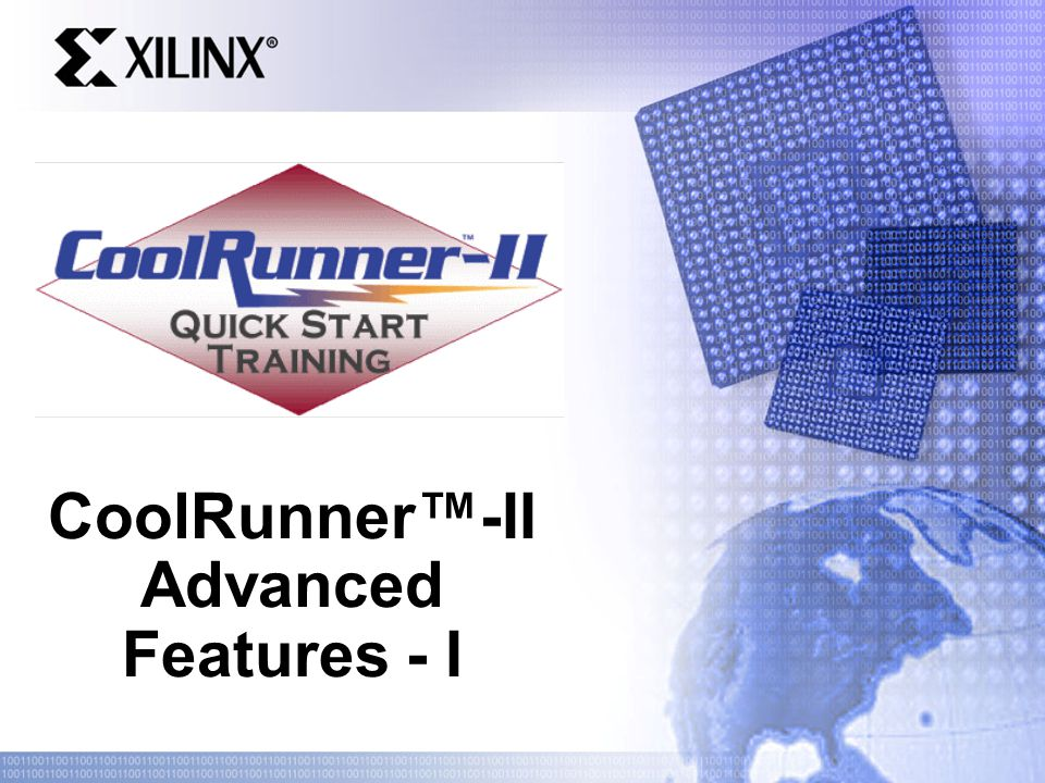 CoolRunner™-II Advanced Features - I