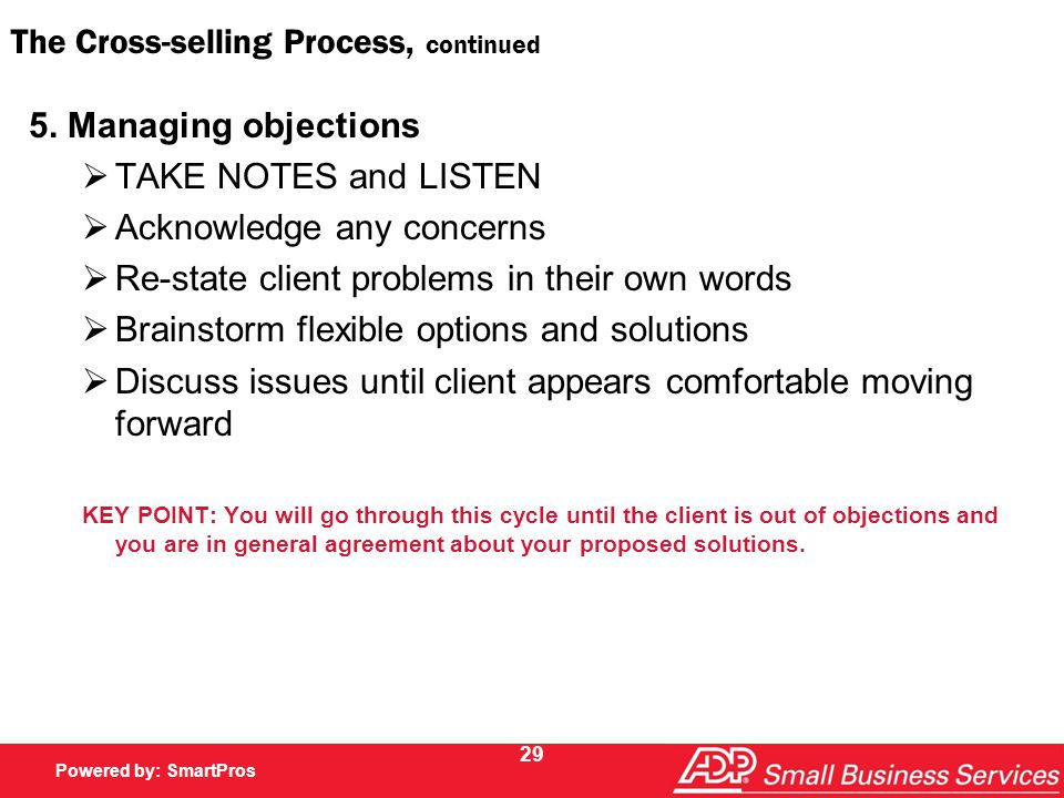 Powered by SmartPros Powered by: SmartPros 29 The Cross-selling Process, continued 5.