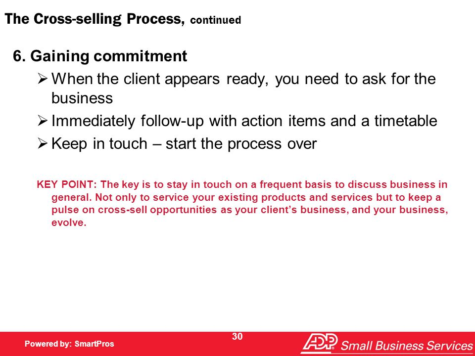 Powered by SmartPros Powered by: SmartPros 30 The Cross-selling Process, continued 6.