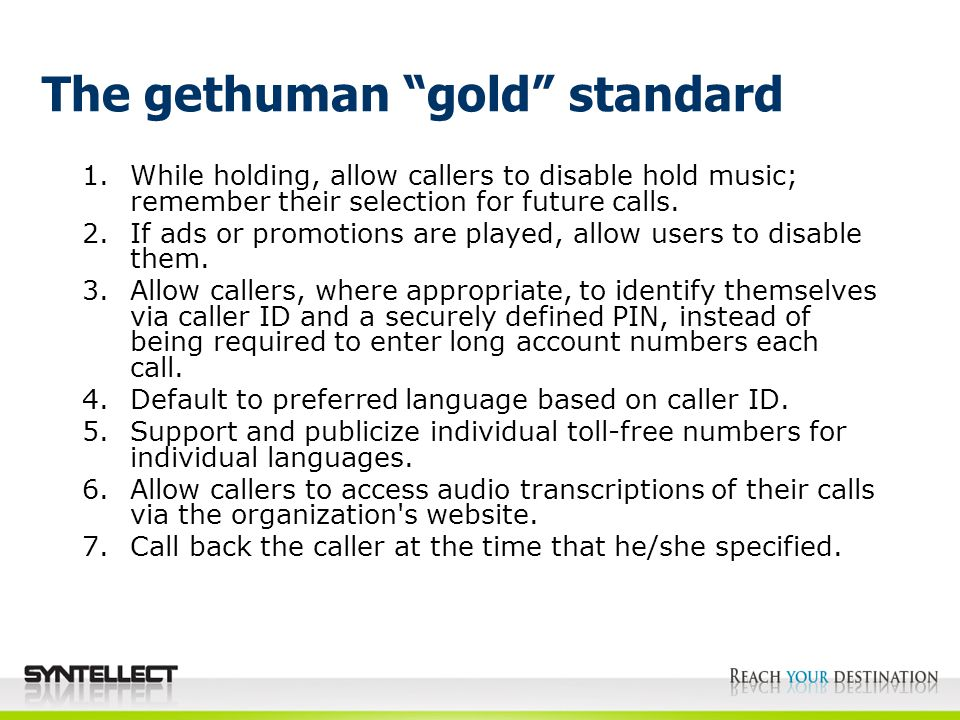 The gethuman gold standard 1.While holding, allow callers to disable hold music; remember their selection for future calls.
