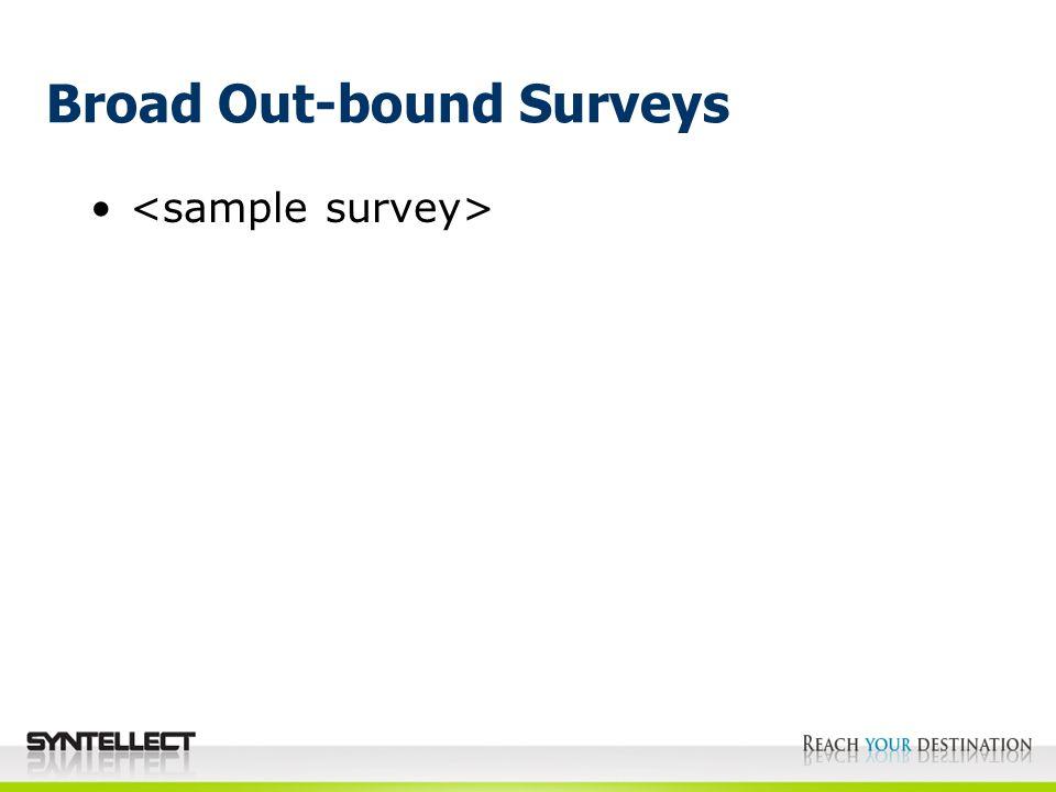 Broad Out-bound Surveys