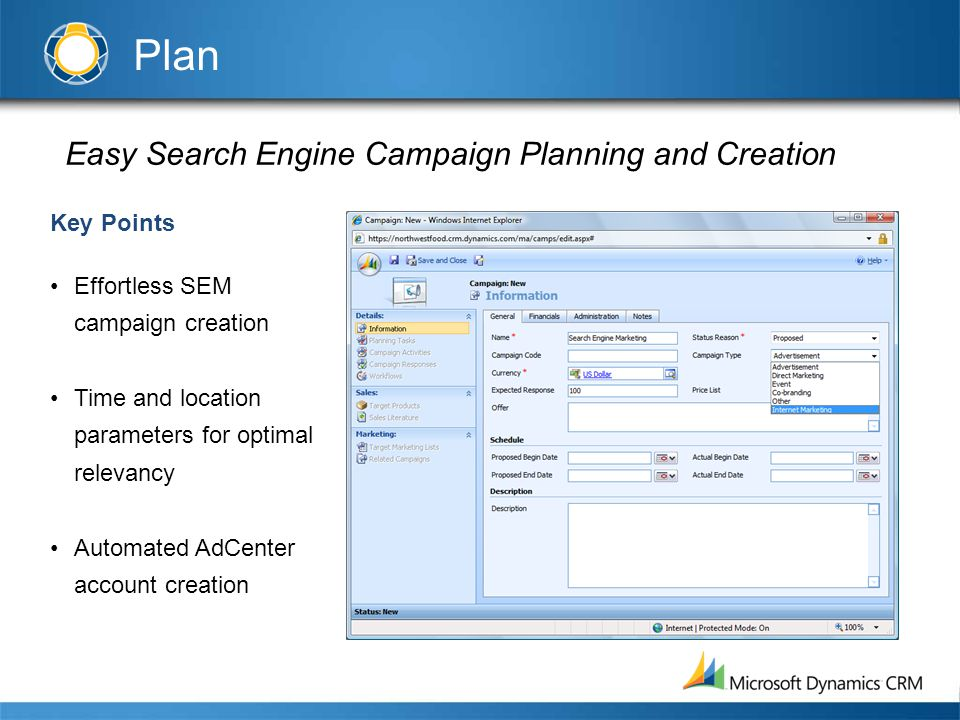Easy Search Engine Campaign Planning and Creation Key Points Effortless SEM campaign creation Time and location parameters for optimal relevancy Automated AdCenter account creation Plan