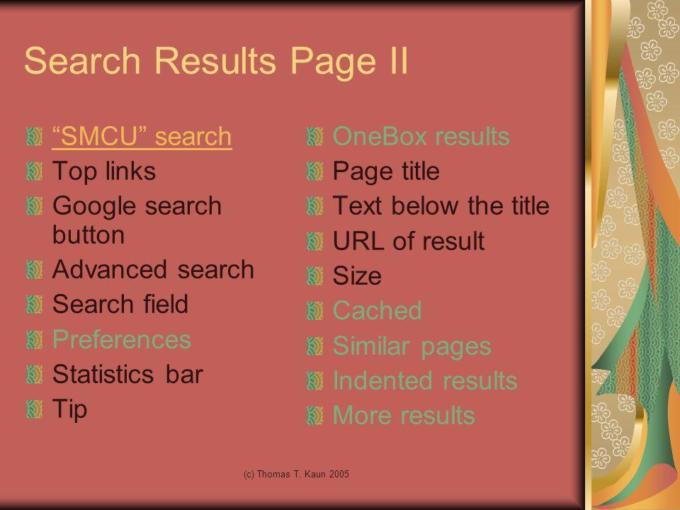 "(c) Thomas T. Kaun 2005 Search Results Page II ""SMCU"" search Top links Google search button Advanced search Search field Preferences Statistics bar Ti"