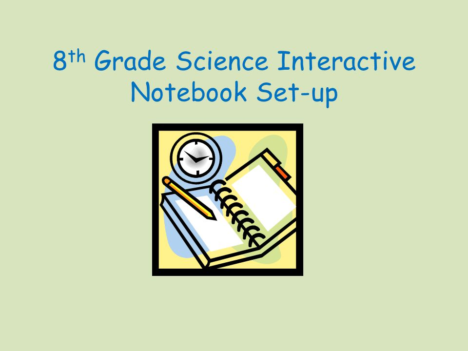 8 th Grade Science Interactive Notebook Set-up