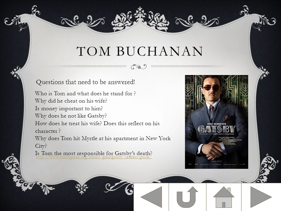TOM BUCHANAN Questions that need to be answered.