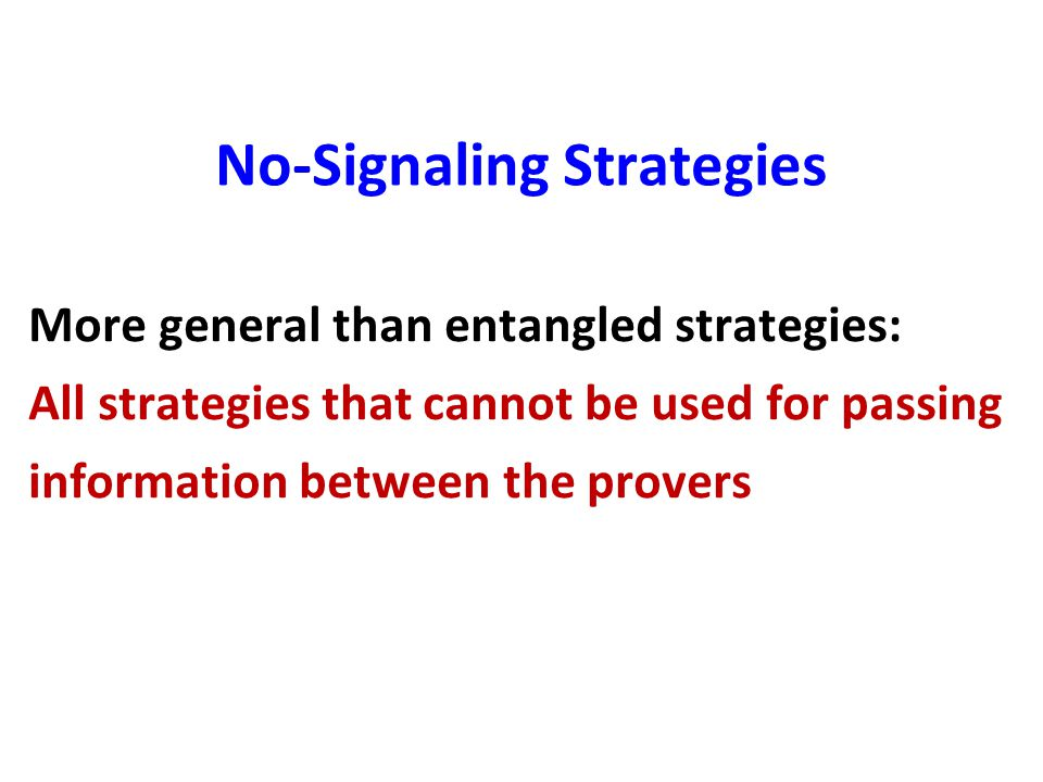 More general than entangled strategies: All strategies that cannot be used for passing information between the provers