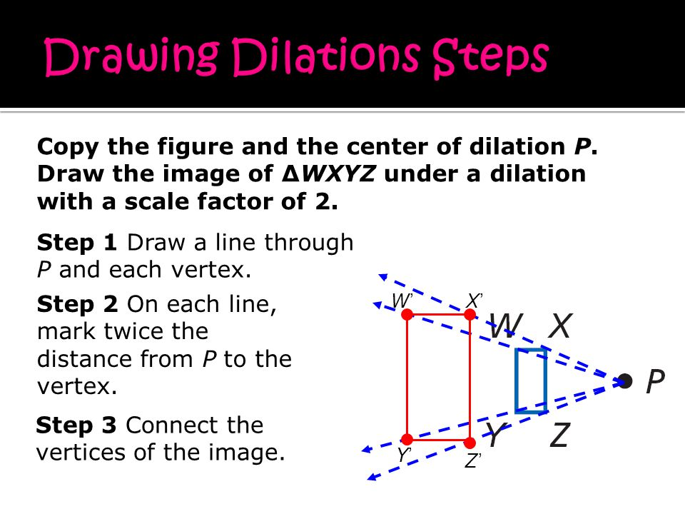 Copy the figure and the center of dilation P.