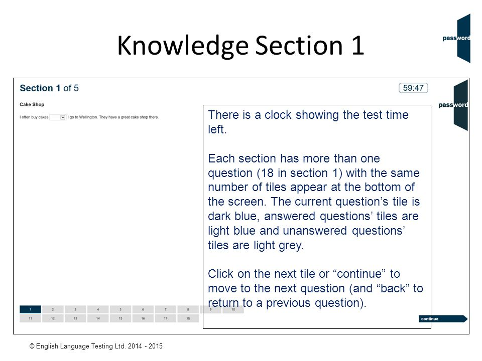 © English Language Testing Ltd. 2014 - 2015 Knowledge Section 1 There is a clock showing the test time left. Each section has more than one question (
