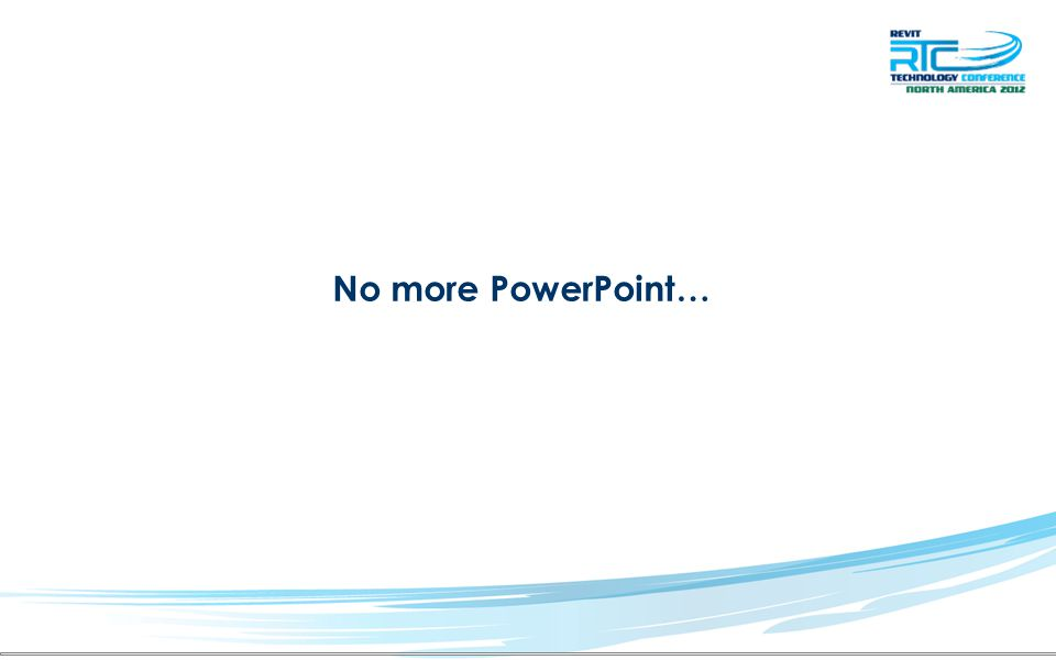 No more PowerPoint…