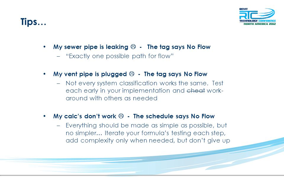 Tips… My sewer pipe is leaking  - The tag says No Flow – Exactly one possible path for flow My vent pipe is plugged  - The tag says No Flow –Not every system classification works the same.