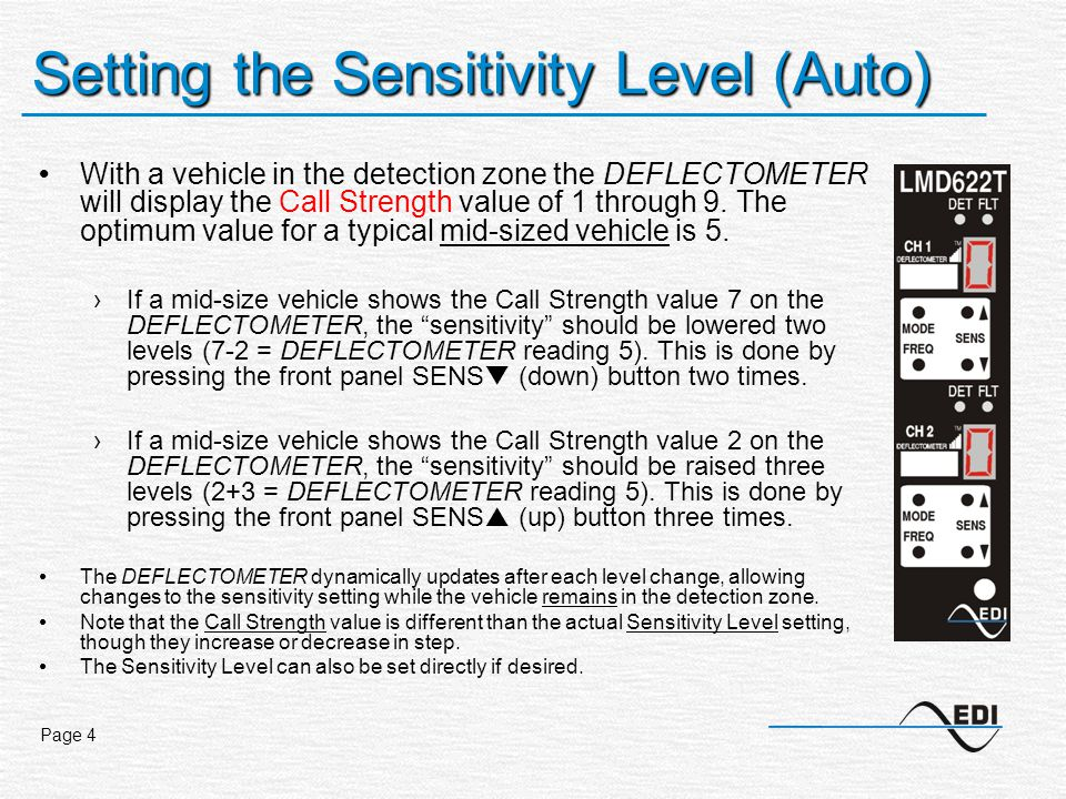 Page 4 Setting the Sensitivity Level (Auto) With a vehicle in the detection zone the DEFLECTOMETER will display the Call Strength value of 1 through 9.