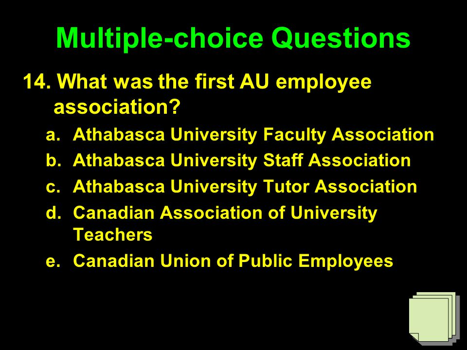 Multiple-choice Questions 14. What was the first AU employee association.