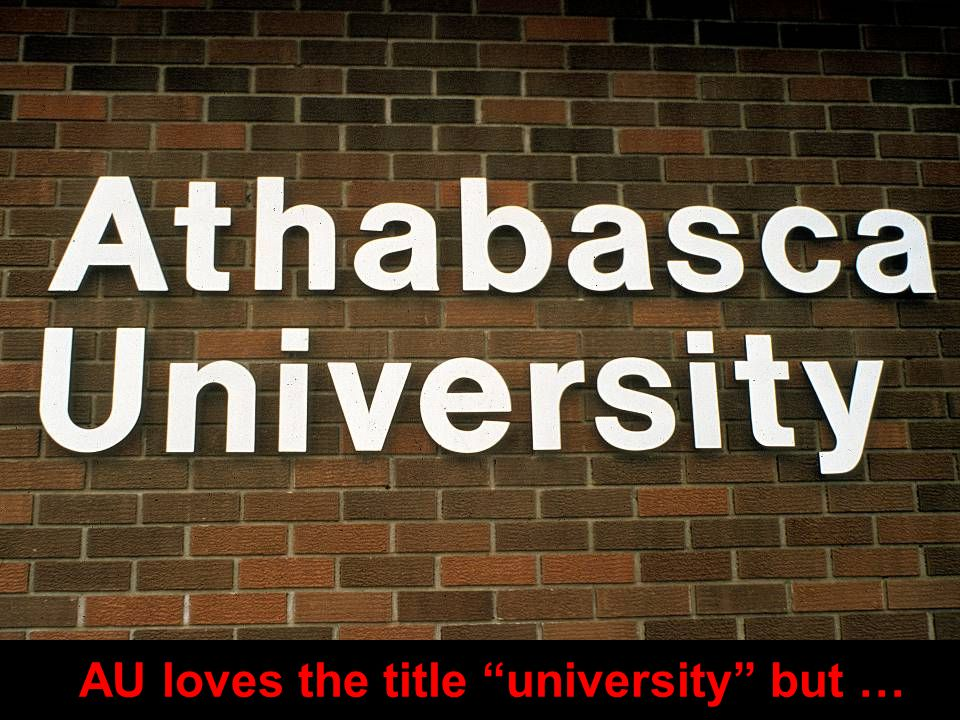 AU loves the title university but …